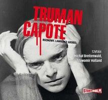 Truman Capote rozmowy - Lawrence Grobel
