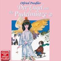 Der Engel mit der Pudelmütze - Folge 02 - Otfried Preußler