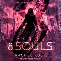 8 Souls - Rachel Rust