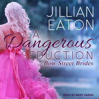 A Dangerous Seduction - Jillian Eaton
