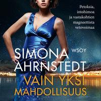 Vain yksi mahdollisuus - Simona Ahrnstedt