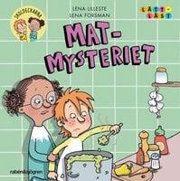 Skoldeckarna 4 – Mat-mysteriet - Lena Lilleste