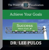 Achieve Your Goals - Lee Pulos
