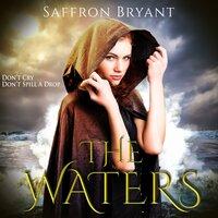 The Waters - Saffron Bryant