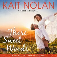 Those Sweet Words - Kait Nolan