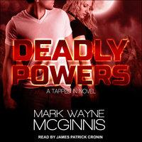 Deadly Powers - Mark Wayne McGinnis