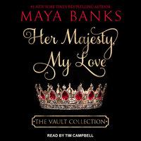 Her Majesty, My Love - Maya Banks