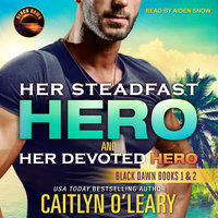 Her Steadfast HERO & Her Devoted HERO - Caitlyn O'Leary