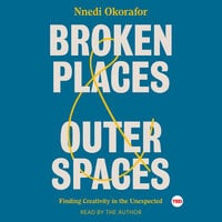 Broken Places & Outer Spaces - Nnedi Okorafor