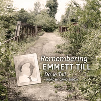 Remembering Emmett Till - Dave Tell