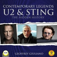 Contemporary Legends: U2 & Sting - The Hidden History - Geoffrey Giuliano