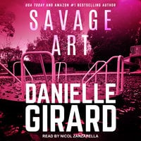 Savage Art - Danielle Girard