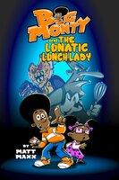 Big Monty and the Lunatic Lunch Lady - Matt Maxx, Alison Buehler