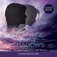 Grace in the Shadows - Christine Dillon