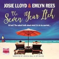 The Seven Year Itch - Josie Lloyd, Emlyn Rees