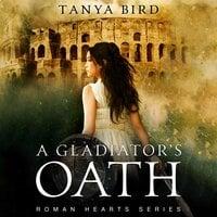 A Gladiator's Oath - Tanya Bird