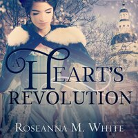 A Heart's Revolution - Roseanna M. White