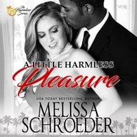 A Little Harmless Pleasure - Melissa Schroeder