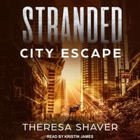 Stranded: City Escape - Theresa Shaver