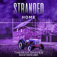 Stranded: Home - Theresa Shaver