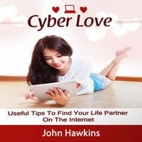 Cyber Love - John Hawkins