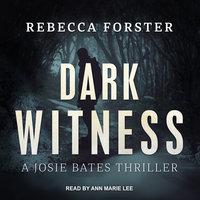 Dark Witness - Rebecca Forster