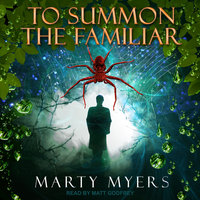 To Summon the Familiar - Marty Myers