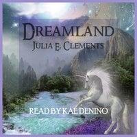 Dreamland - Julia E. Clements