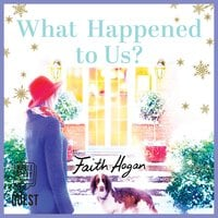 What Happened to Us? - Faith Hogan