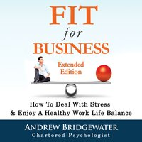 Fit For Business - Extended Edition - Andrew Bridgewater