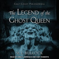 The Legend of the Ghost Queen - M.L. Bullock