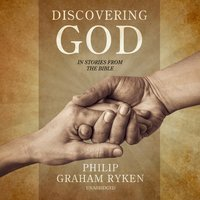 Discovering God in Stories from the Bible - Philip Ryken