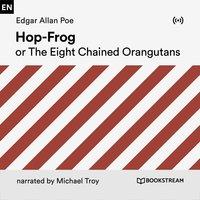 Hop-Frog or the Eight Chaimed Orangutans - Edgar Allan Poe