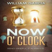 Now O' Clock - William Garcia