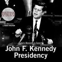 John F. Kennedy Presidency - John F. Kennedy, The Speech Resource Company