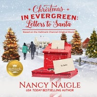 Christmas in Evergreen: Letters to Santa - Nancy Naigle