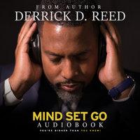Mind Set Go - Derrick D. Reed