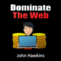 Dominate The Web - John Hawkins