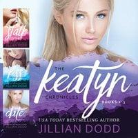 The Keatyn Chronicles: Books 1–3 - Jillian Dodd