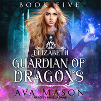 Elizabeth, Guardian of Dragons - Ava Mason