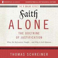 Faith Alone: Audio Lectures - Thomas R. Schreiner