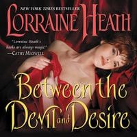 Between the Devil and Desire - Lorraine Heath