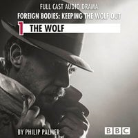 Foreign Bodies: Keeping the Wolf Out - Philip Palmer