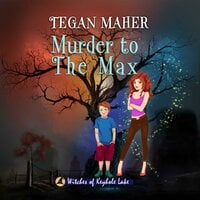 Murder to the Max - Tegan Maher