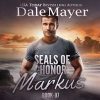 SEALs of Honor: Markus - Dale Mayer