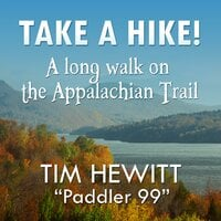 Take a Hike! – A long walk on the Appalachian Trail - Tim Hewitt