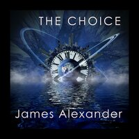 The Choice - James Alexander