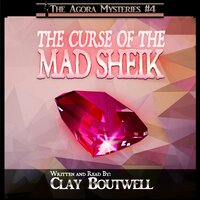 The Curse of the Mad Sheik - Clay Boutwell