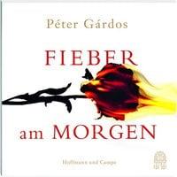 Fieber am Morgen - Péter Gárdos