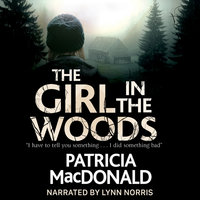 The Girl in the Woods - Patricia MacDonald